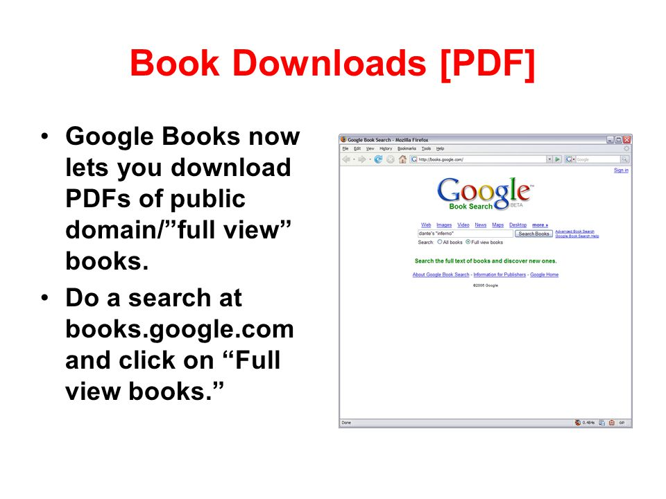 Book Downloads [PDF] Google Books now lets you download PDFs of public domain/ full view books.